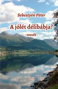 A szerző legutóbbi könyve: A jólét délibábja. Státus Könyvkiadó, Csíkszereda, 2015.