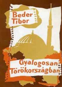 Beder Tibor: Gyalogosan Törökországban. Pro-Print Könyvkiadó, Csíkszereda, 2000