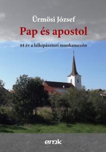 Ürmösi József: Pap és apostol. 44 év a lelkipásztori munkamezőn. Erdélyi Műhely Könyvek, 2015. 112 old.